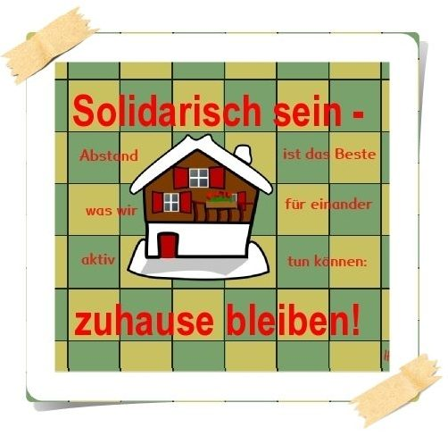2020-03-21 Coronavirus - Solidarisch sein - zuhause bleiben (1A)