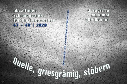 2020-11-15 ABC-Etüden Quelle + griesgrämig + stöbern TW 2020_4748_2_300