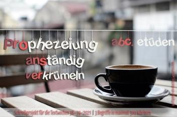2021-09-19 ABC-Etüden TW 38.39-21 Bild Christiane Irgendwasistimmer Wsp. 'Prophezeihung+anständig+verkrümeln' Werner Kastens